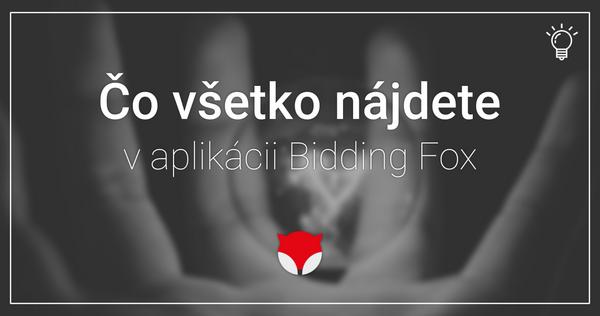 Čo všetko nájdete v aplikácii Bidding Fox