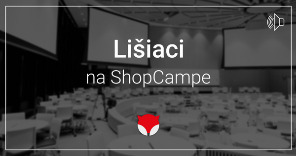 Lišiaci na ShopCampe