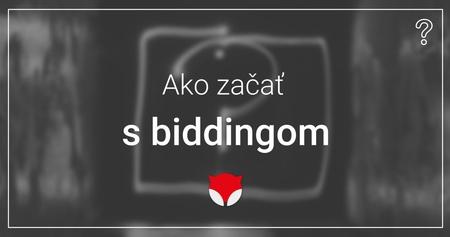 Ako začať s biddingom