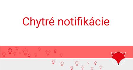 chytré notifikácie