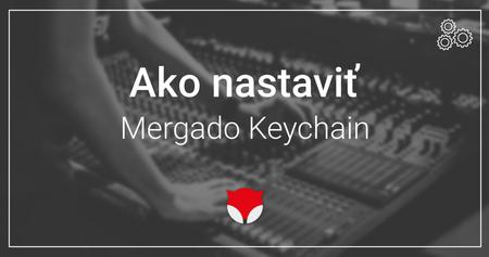 Prečo je Mergado Keychain potrebný pre správne fungovanie Bidding Foxu