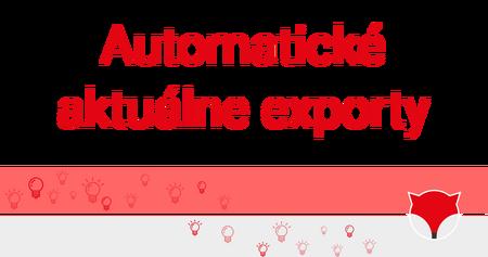 Automatické aktuálne exporty