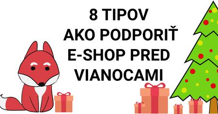 8 tipov ako môžete podporiť e-shop pred Vianocami