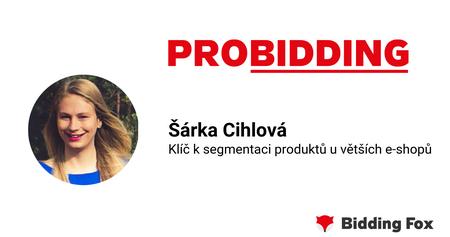 PROBIDDING 2019 - záznam přednášky Šárky Cihlové