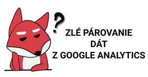 Zlé párovanie dát z Google Analytics